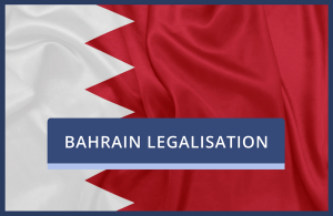 Bahrain Legalisation of UK Documents