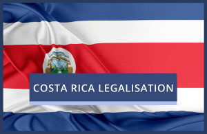 Costa Rica Legalisation of UK Documents
