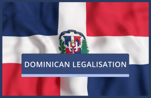 Dominican Legalisation of UK Documents
